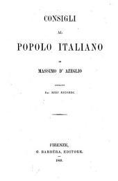 Consigli al popolo italiano: estratti dai Miei ricordi