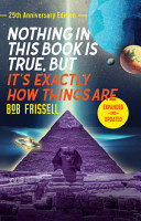 Nothing in This Book Is True  But It s Exactly How Things Are  25th Anniversary Edition PDF