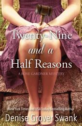 Twenty-Nine and a Half Reasons: Rose Gardner Mystery #2