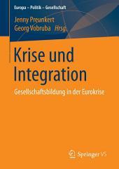 Krise und Integration: Gesellschaftsbildung in der Eurokrise