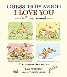 Guess How Much I Love You All Year Round Book PDF