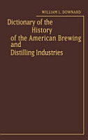 Dictionary of the History of the American Brewing and Distilling Industries PDF