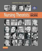 Nursing Theorists and Their Work - E-Book: Edition 8