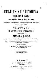 Dell'uso e autorità delle leggi del regno delle Due Sicilie considerate nelle relazioni con le persone e col territorio degli stranieri: Volume 2