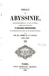 Voyage en Abyssinie, dans le pays des Galla, de Choa et d'Ifat: précédé d'une excursion dans l'Arabie-Heureuse [...] : 1835-1837, Volume3