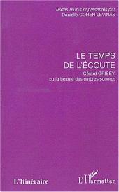 Le temps de l'écoute: Gérard Grisey, ou la beauté des ombres sonores