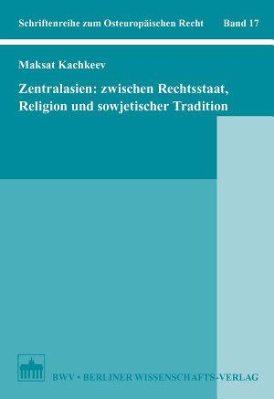 Zentralasien  zwischen Rechtsstaat  Religion und sowjetischer Tradition PDF