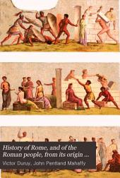 History of Rome, and of the Roman People, from Its Origin to the Establishment of the Christian Empire: Volume 3, Part 2