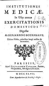 Institutiones medicae, in usus annuae exercitationis domesticos