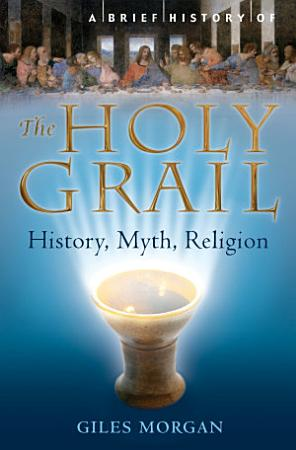 A Brief History of the Holy Grail PDF
