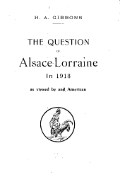 The question of Alsace-Lorraine in 1918 as viewed by and [!] American