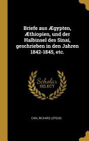 Briefe Aus   gypten    thiopien  Und Der Halbinsel Des Sinai  Geschrieben in Den Jahren 1842 1845  Etc  PDF