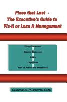 Fixes That Last   The Executive s Guide to Fix It Or Lose It Management PDF