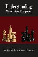 Understanding Minor Piece Endgames PDF