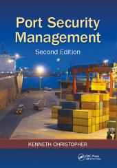 Port Security Management, Second Edition: Edition 2