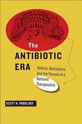 The Antibiotic Era PDF