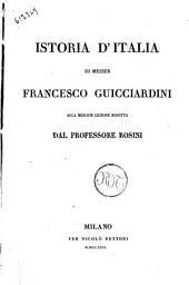 Istoria d'Italia di messer Francesco Guicciardini alla miglior lezione ridotta dal professore Rosini