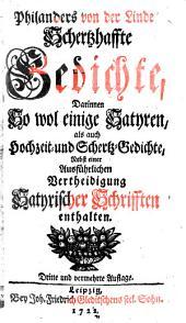 Philanders von der Linde Schertzhaffte Gedichte: darinnen so wol einige Satyren, als auch Hochzeit- und Schertzgedichte nebst einer Verteidigung satyrischer Schrifften enthaltend