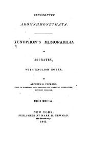 Xenophons̓ Memorabilia of Socrates: with English notes