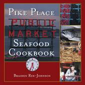 Pike Place Public Market Seafood Cookbook