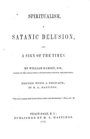 Spiritualism  a Satanic Delusion  and a Sign of the Times PDF