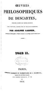 Oeuvres philosophiques de Descartes: Volume2