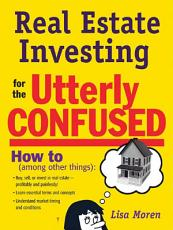 Real Estate Investing for the Utterly Confused PDF