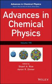 Advances in Chemical Physics: Volume 155