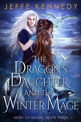 The Dragon s Daughter and the Winter Mage