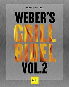 Weber s Grillbibel Vol  2 PDF