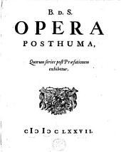 Opera posthuma, quorum series post praefationem exhibetur
