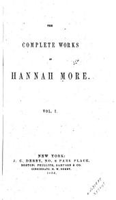 The Complete Works of Hannah More: Volume 1