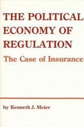 The Political Economy of Regulation PDF