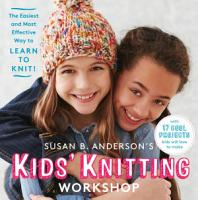 Susan B  Anderson s Kids  Knitting Workshop PDF