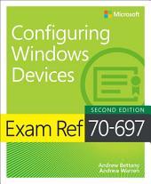 Exam Ref 70-697 Configuring Windows Devices: Edition 2