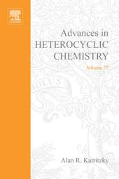 Advances in Heterocyclic Chemistry: Volume 77