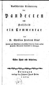 Ausführliche Erläuterung der Pandecten nach Hellfeld: ein Commentar, Volume 11