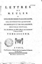 Lettres de M. L. Euler à une princesse d'Allemagne sur divers sujets de physique et de philosophie