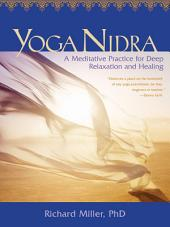 Yoga Nidra: Awaken to Unqualified Presence Through Traditional Mind-Body Practices