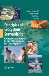 Principles of Ecosystem Stewardship: Resilience-Based Natural Resource Management in a Changing World