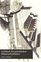 Lehrbuch der griechischen Bühnenalterthümer: Band 3