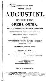 Sancti Aurelii Augustini hipponensis episcopi Opera omnia: Volumes 8-9
