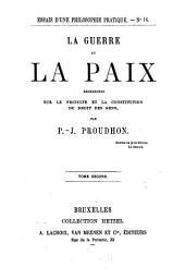 La guerre et la paix, recherches sur le principe et la constitution du droit des gens: Volume2
