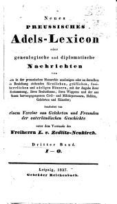 Neues preussisches Adels-Lexicon, oder Genealogische und diplomatische Nachrichten von den in der preussischen Monarchie ansässigen oder zu derselben in Beziehung stehenden fürstlichen, gräflichen, freiherrlichen und adeligen Häusern etc: Band 4