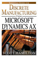 Essential Guide for Discrete Manufacturing Using Microsoft Dynamics AX