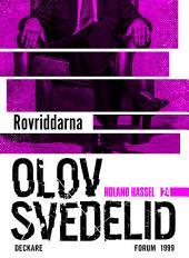Rovriddarna: En Roland Hassel-thriller