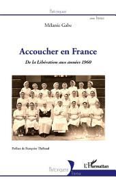 Accoucher en France: De la libération aux années 1960