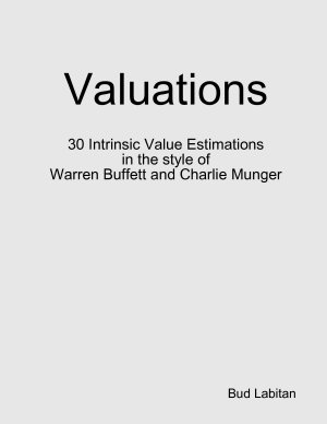 Valuations   30 Intrinsic Value Estimations in the style of Warren Buffett and Charlie Munger