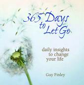 365 Days to Let Go: Daily Insights to Change Your Life