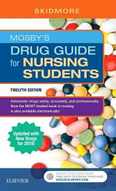 Mosby's Drug Guide for Nursing Students with 2018 Update - E-Book: Edition 12